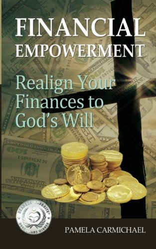 Download Financial Empowerment: Realign Your Finances to God's Will PDF