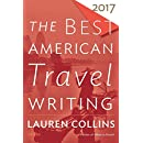 Best American Travel Writing 2017 (The Best American Series ®)