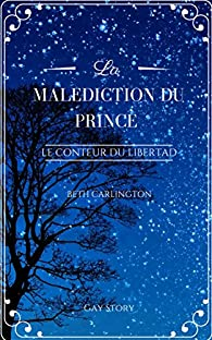 Le conteur du Libertad, tome 1 : La Malédiction du Prince par Beth Carlington