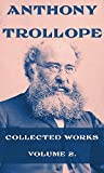 Anthony Trollope, Collected Works, Vol. 2 (Illustrated): Dr. Wortle s School, The Duke s Children, The Eustace Diamonds, The Fixed Period, Framley Parsonage, George Walker At Suez, Etc...