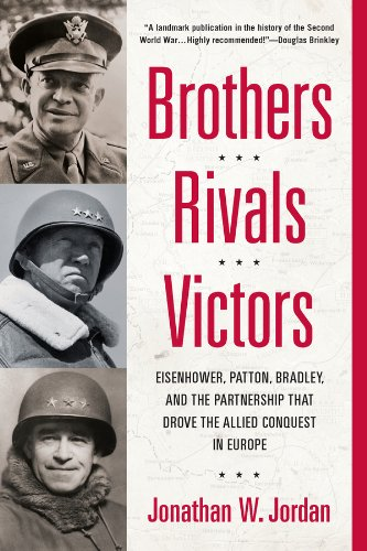 Brothers, Rivals, Victors: Eisenhower, Patton, Bradley and the Partnership that Drove the Allied Conquest in Europe (Bliss Vanity)