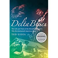 Delta Blues: The Life and Times of the
