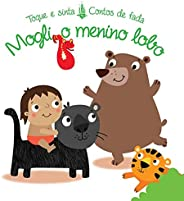 Mogli, o menino lobo : Toque e sinta contos de fada