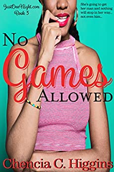 No Games Allowed: A Novella (JustOneNight.com Book 3) by [Higgins, Chencia C.]