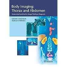 Body Imaging: Thorax and Abdomen: Anatomical Landmarks, Image Findings, Diagnosis