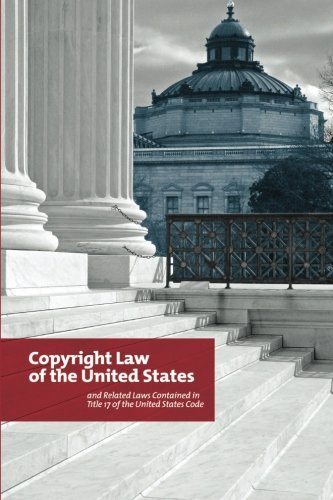 Copyright Law of the United States and Related Laws Contained in Title 17 of the United States Code: Circular 92 (United States Code Title 17 compare prices)