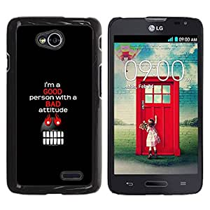LECELL -- Funda protectora / Cubierta / Piel For LG Optimus L70 / LS620 / D325 / MS323 -- I'M A Good Person With Bad Attitude --