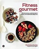 fitness gourmet recetas sanas y sabrosas para mejorar el rendimiento deportivo spanish edition