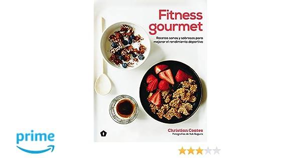 Fitness Gourmet: Recetas sanas y sabrosas para mejorar el ...
