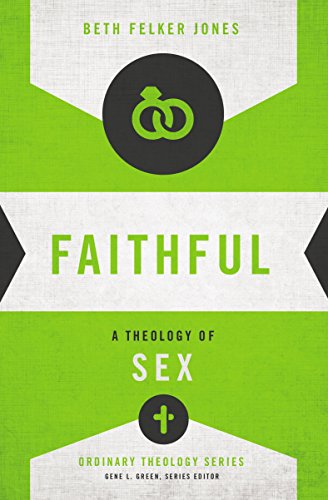 Faithful a theology of sex ordinary theology kindle edition by faithful a theology of sex ordinary theology by jones beth felker fandeluxe Image collections