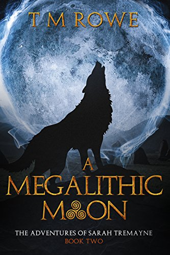 a-megalithic-moon-the-adventures-of-sarah-tremayne-book-2