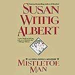 Mistletoe Man | Susan Wittig Albert