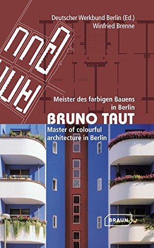 Bruno Taut : Meister des farbigen Bauens in Berlin. Master of colourful architecture in Berlin. Bilingue allemand/anglais. (Anglais) Broché – 5 avril 2013 Winfried Brenne Editions Braun 3037681330 Architektur