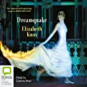 Dreamquake: Book Two of the Dreamhunter Duet Audiobook by Elizabeth Knox Narrated by Edwina Wren