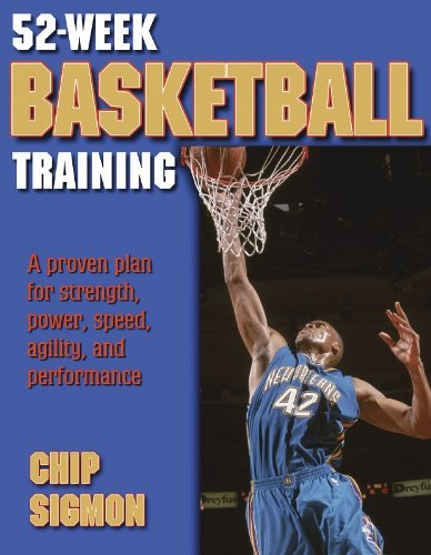 52-Week Basketball Training: A Proven Plan for Strength, Power