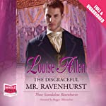 The Disgraceful Mr. Ravenhurst | Louise Allen