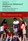 Handbook of Adolescent Behavioral Problems : Evidence-Based Approaches to Prevention and Treatment, , 038723845X