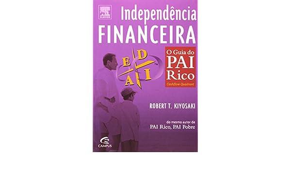 Independência Financeira, Robert T. Kiyosaki - Livro ...