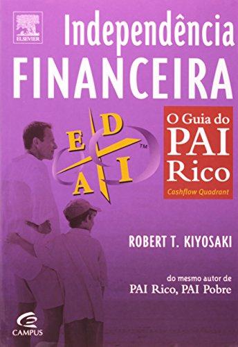 Independência Financeira. O Guia do Pai Rico