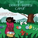 Easter Bunny Caper: Princess Zoey Flower and Munchichi The Great (Volume 1)