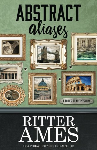 Read Online Abstract Aliases (A Bodies of Art Mystery) (Volume 3) PDF