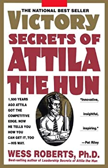 Victory Secrets of Attila the Hun by [Roberts, Wess]