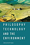 Philosophy, Technology, and the Environment (The MIT Press)