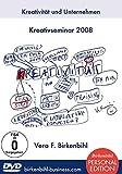 Vera F. Birkenbihl - Kreativität und Unternehmen - Kreativseminar [Personal-Edition]
