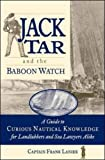 Jack Tar and the Baboon Watch: A Guide to Curious Nautical Knowledge for Landlubbers and Sea Lawyers Alike (International Marine-RMP)