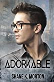 Adorkable: A College Mystery