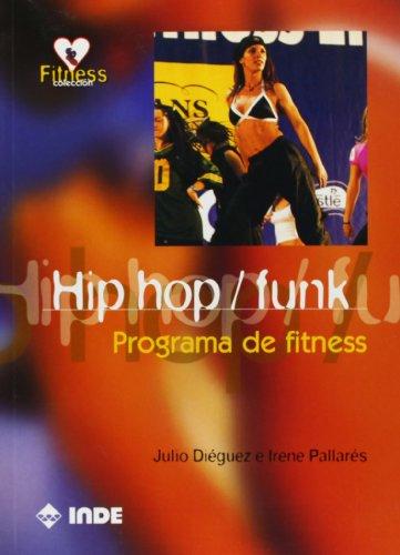 Descargar Libro Hip Hop / Funk: Programa De Fitness Julio Diéguez