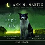 A Dog's Life: The Autobiography of a Stray | Ann M. Martin