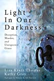 Light in Our Darkness: Deception, Murder, and Unexpected Grace