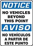 NOTICE NO VEHICLES BEYOND THIS POINT (BILINGUAL)