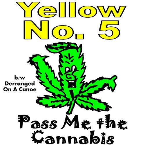 Pass Me The Cannabis By Yellow No 5 On Amazon Music