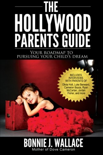 Pdf Arts The Hollywood Parents Guide: Your Roadmap to Pursuing Your Child's Dream