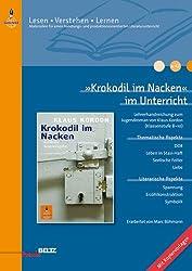 »Krokodil im Nacken« im Unterricht: Lehrerhandreichung zum Jugendroman von Klaus Kordon (Klassenstufe 8-10, mit Kopiervorlagen) (Beltz Praxis / Lesen - Verstehen - Lernen)
