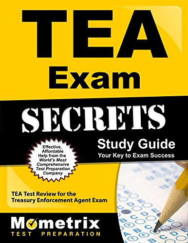 TEA Exam Secrets Study Guide: TEA Test Review for the Treasury Enforcement Agent Exam