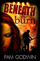 Beneath the Burn by Pam Godwin (2013-08-02)