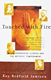 Image of Touched with Fire: Manic-Depressive Illness and the Artistic Temperament