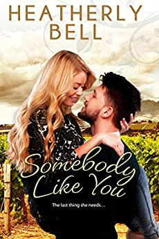 Somebody Like You (Starlight Hill Series Book 2) by [Bell, Heatherly]