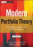 Modern Portfolio Theory + Website : Foundations, Analysis, and New Developments, Francis, Jack Clark and Kim, Dongcheol, 111837052X