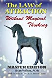 img - for The Law of Attraction Without Magical Thinking: Master Edition (Blue Unicorn) (Volume 4) book / textbook / text book