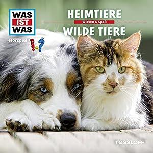 Heimtiere / Wilde Tiere (Was ist Was 39) Hörspiel