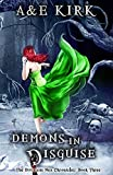 Demons In Disguise: The Divinicus Nex Chronicles: Book Three (Volume 3)