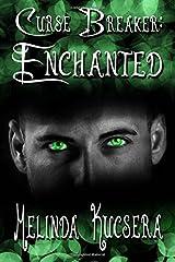 Curse Breaker: Enchanted (The Curse Breaker Saga) (Volume 1) Paperback