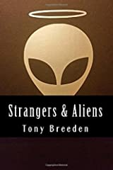 Strangers & Aliens: A Christian sci-fi author examines the argument for extraterrestrial life Kindle Edition