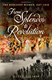 From Splendor to Revolution, Julia P. Gelardi, 0312371152