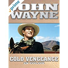 John Wayne: Cold Vengeance (In Color)