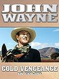 John Wayne: Cold Vengeance (In Color)